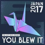 You Blew It 来日 !